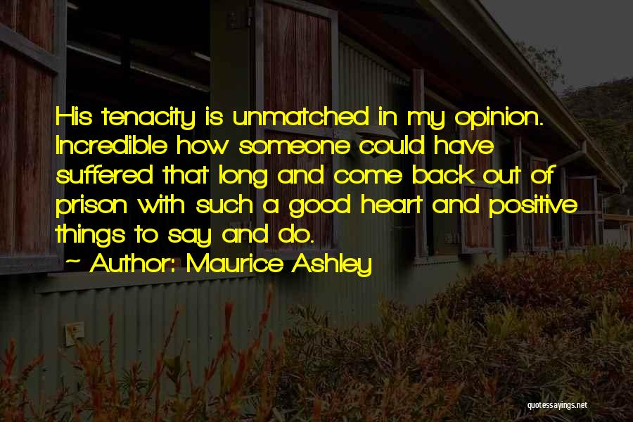 Say Positive Things Quotes By Maurice Ashley