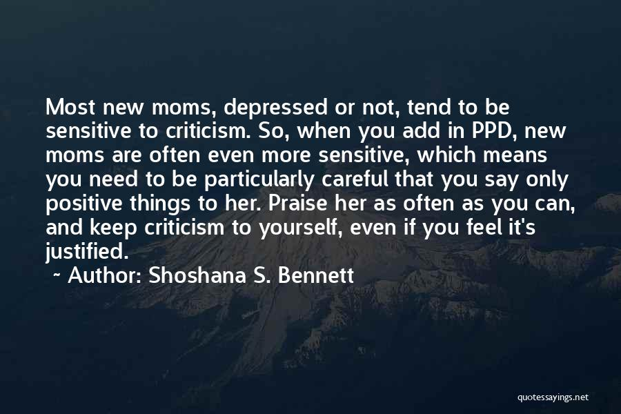 Say Positive Things Quotes By Shoshana S. Bennett