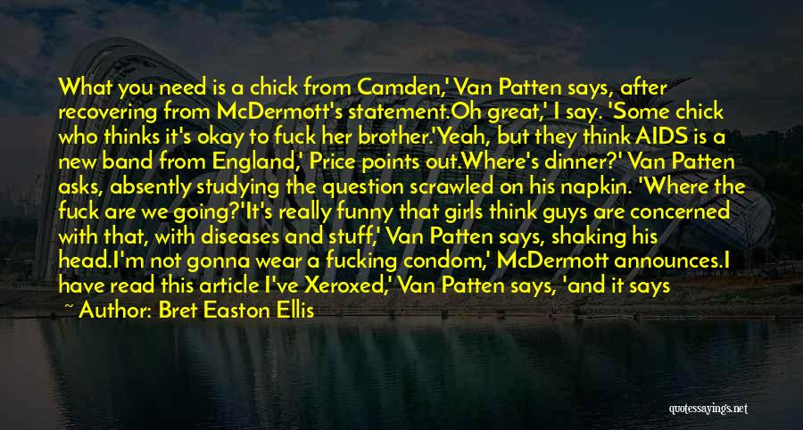 Say Something Funny Quotes By Bret Easton Ellis