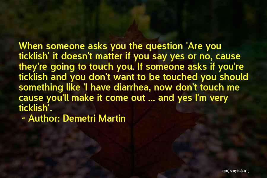 Say Something Funny Quotes By Demetri Martin