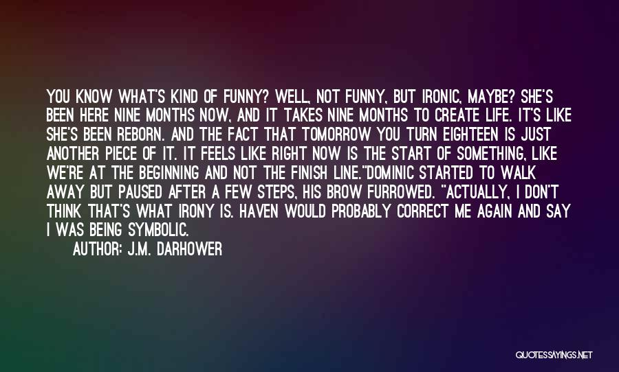 Say Something Funny Quotes By J.M. Darhower
