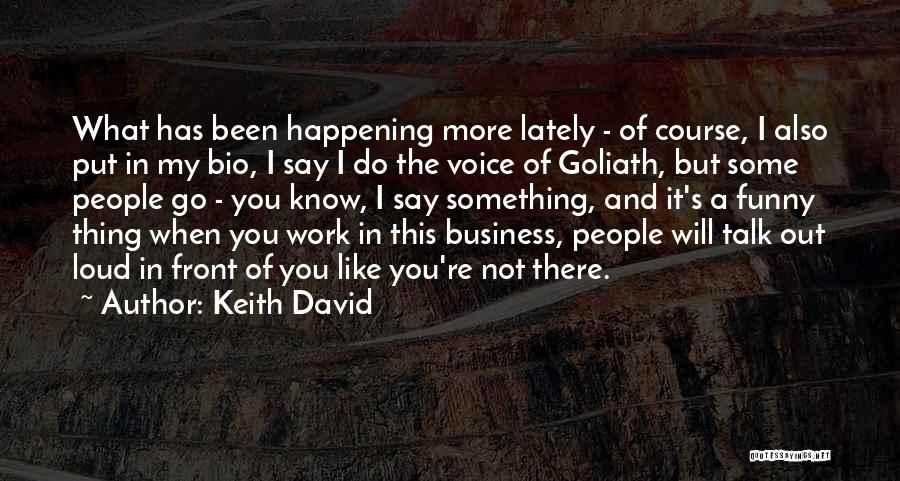 Say Something Funny Quotes By Keith David