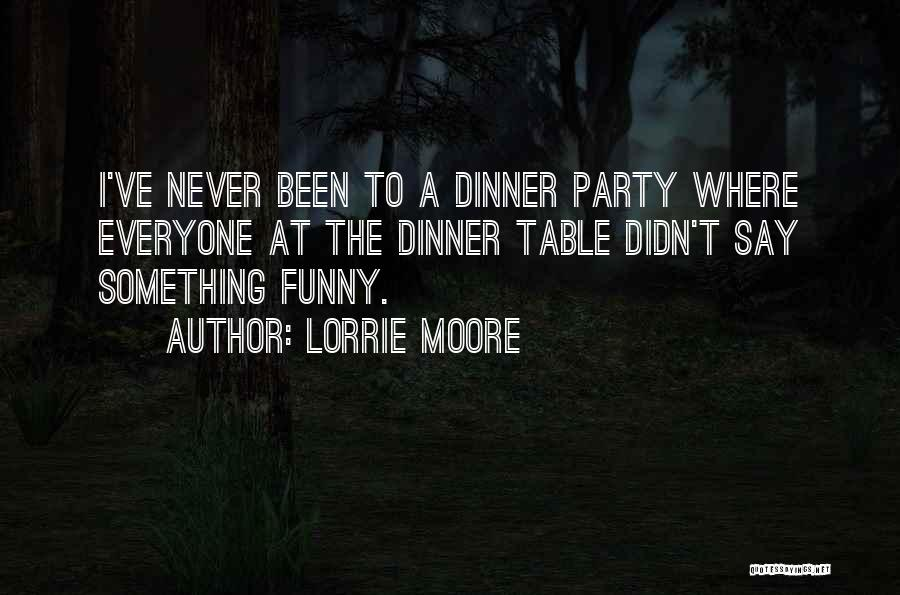 Say Something Funny Quotes By Lorrie Moore