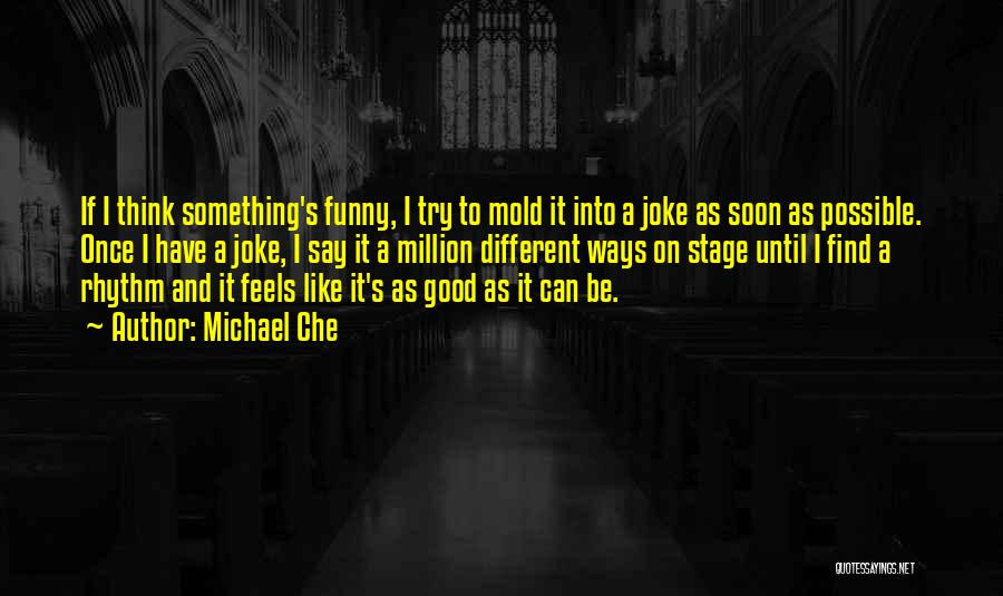 Say Something Funny Quotes By Michael Che