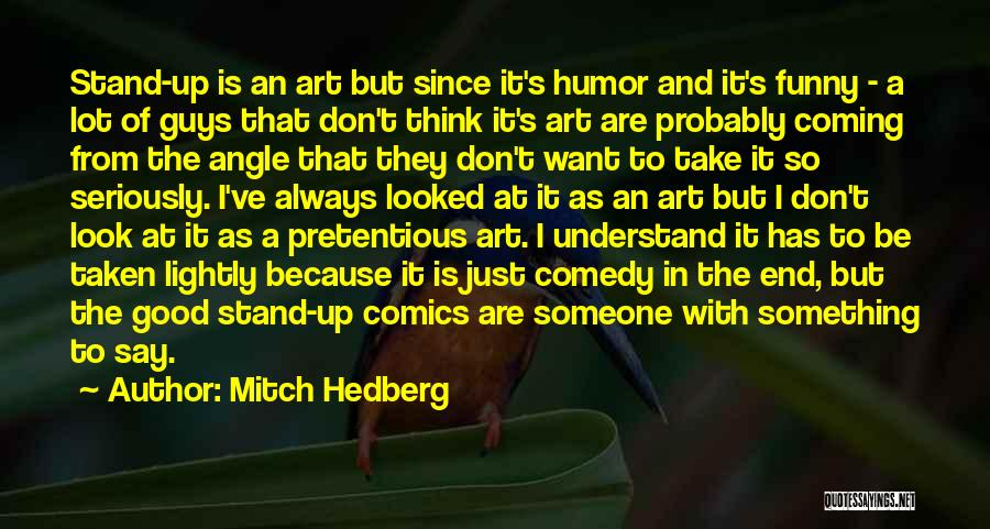 Say Something Funny Quotes By Mitch Hedberg