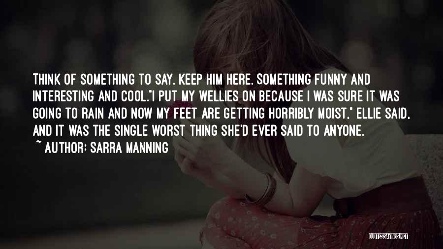Say Something Funny Quotes By Sarra Manning