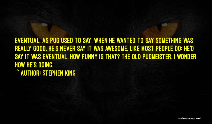 Say Something Funny Quotes By Stephen King