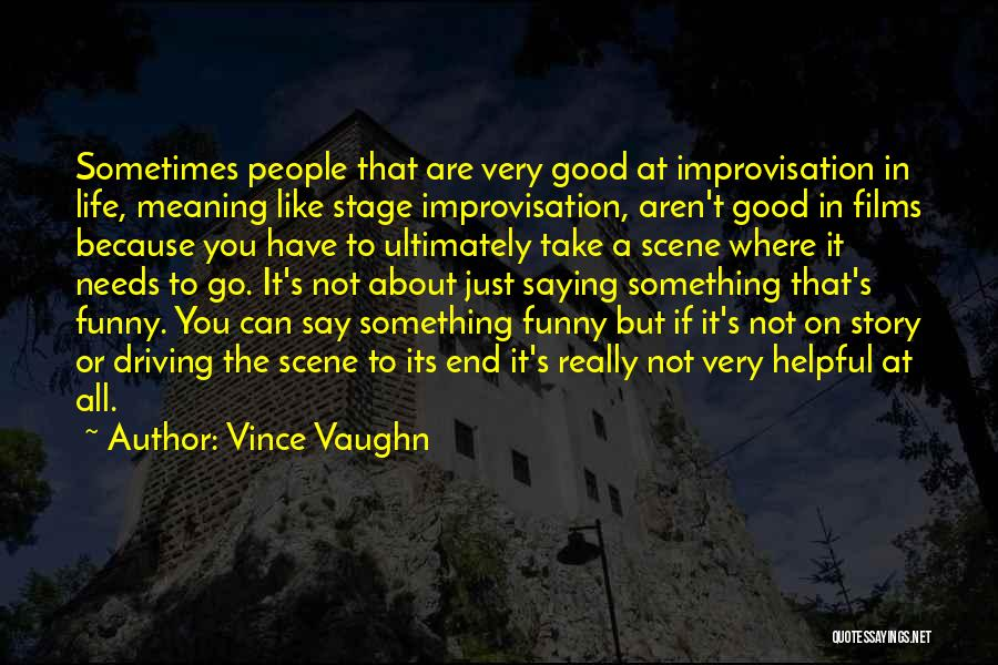 Say Something Funny Quotes By Vince Vaughn