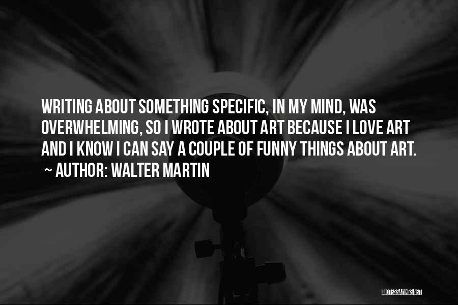 Say Something Funny Quotes By Walter Martin