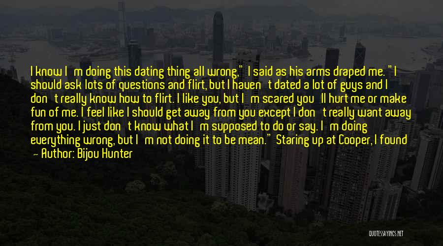 Say What You Feel And Mean What You Say Quotes By Bijou Hunter