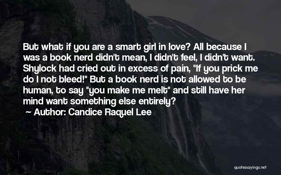 Say What You Feel And Mean What You Say Quotes By Candice Raquel Lee