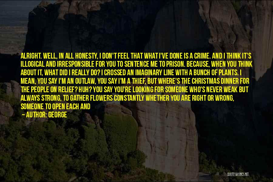 Say What You Feel And Mean What You Say Quotes By George