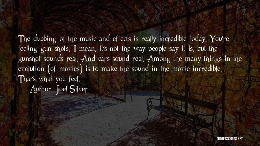 Say What You Feel And Mean What You Say Quotes By Joel Silver