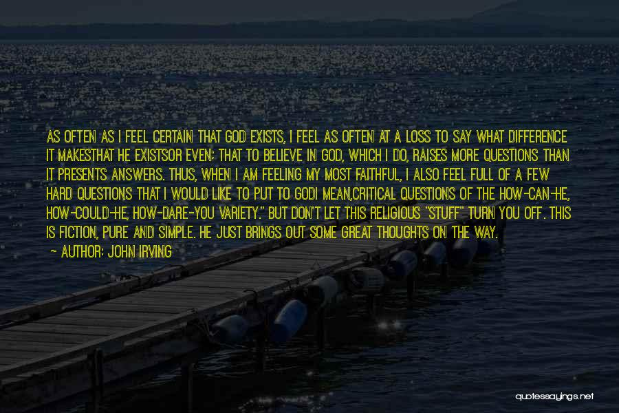Say What You Feel And Mean What You Say Quotes By John Irving