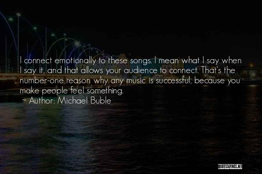 Say What You Feel And Mean What You Say Quotes By Michael Buble