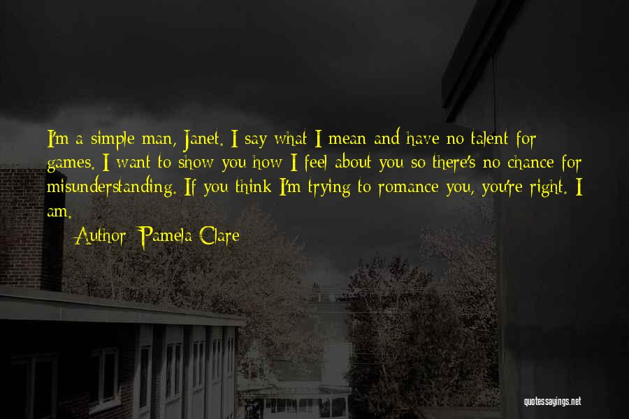 Say What You Feel And Mean What You Say Quotes By Pamela Clare