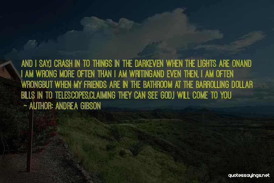 Say Wrong Things Quotes By Andrea Gibson