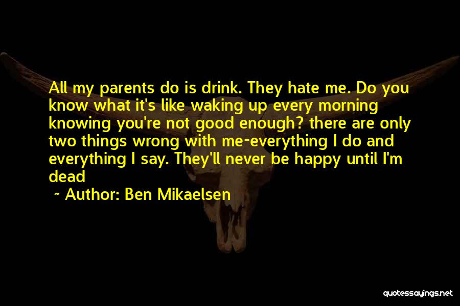 Say Wrong Things Quotes By Ben Mikaelsen