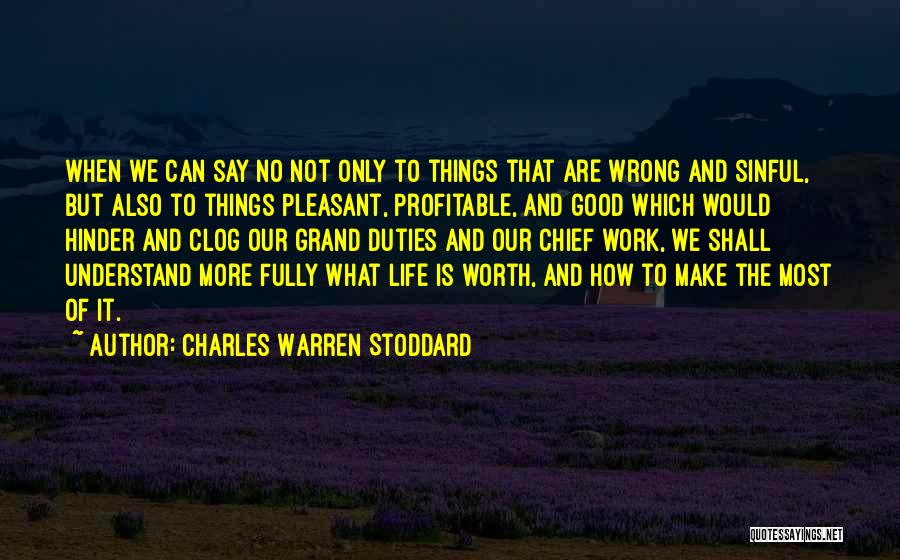 Say Wrong Things Quotes By Charles Warren Stoddard