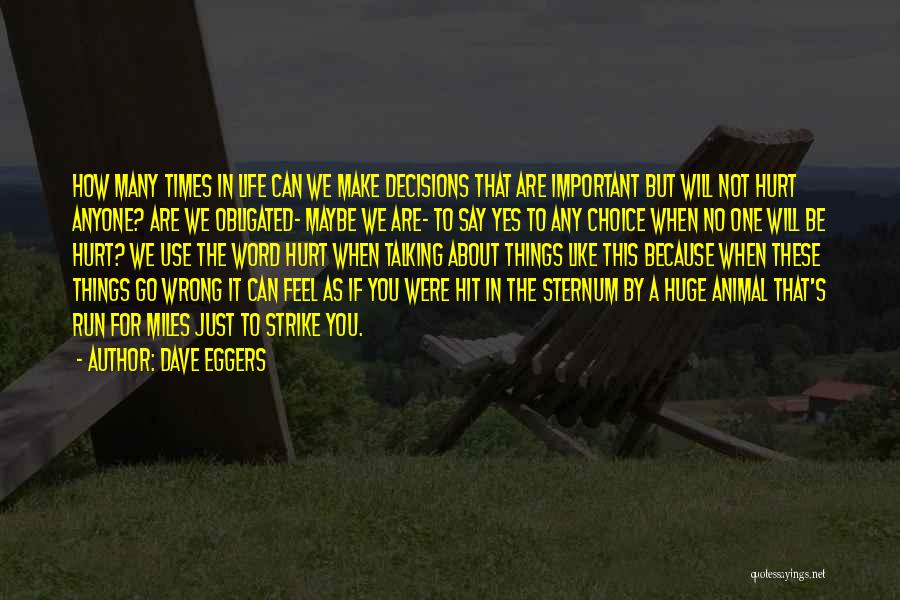 Say Wrong Things Quotes By Dave Eggers