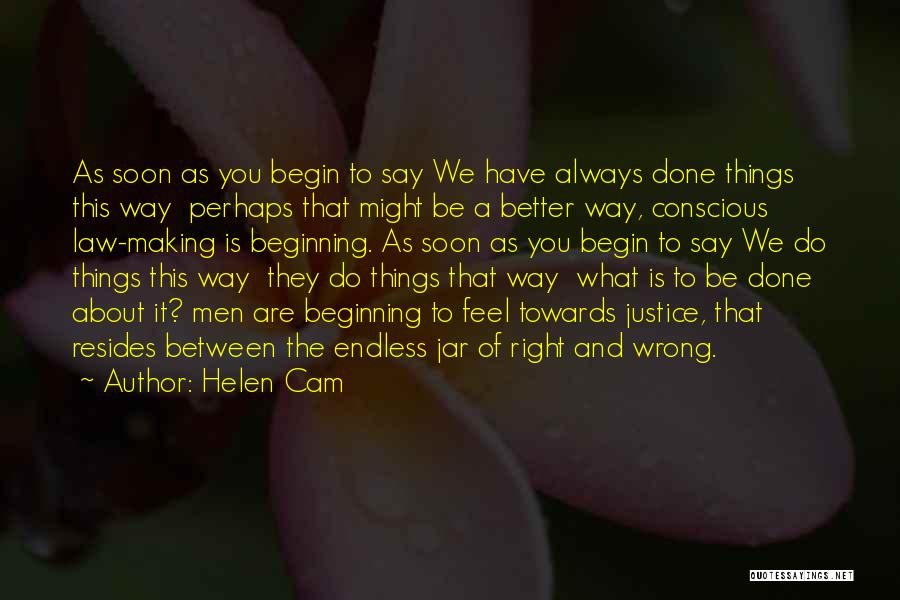 Say Wrong Things Quotes By Helen Cam