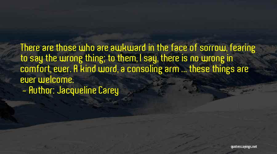 Say Wrong Things Quotes By Jacqueline Carey