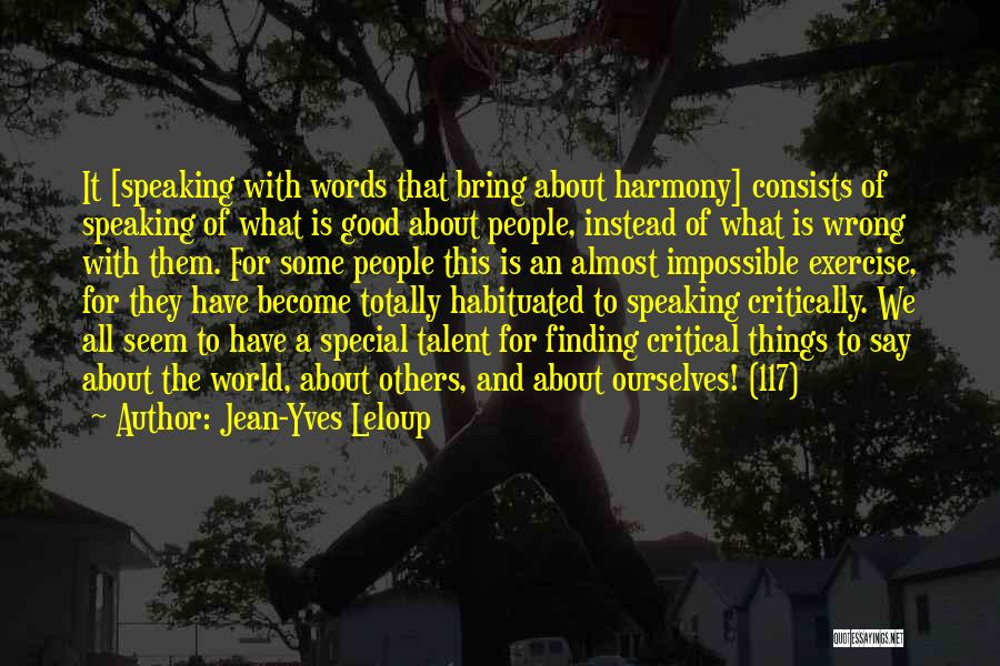Say Wrong Things Quotes By Jean-Yves Leloup