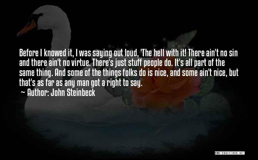 Say Wrong Things Quotes By John Steinbeck