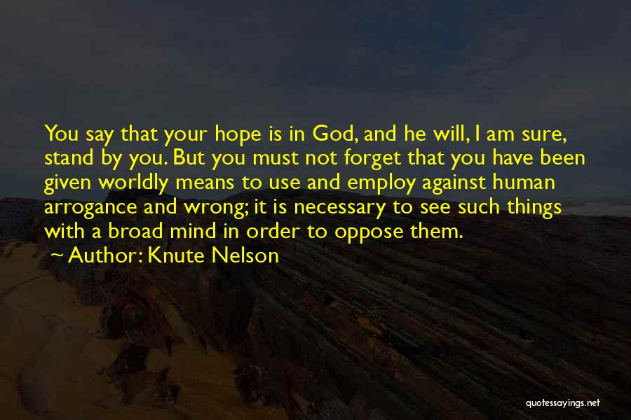 Say Wrong Things Quotes By Knute Nelson