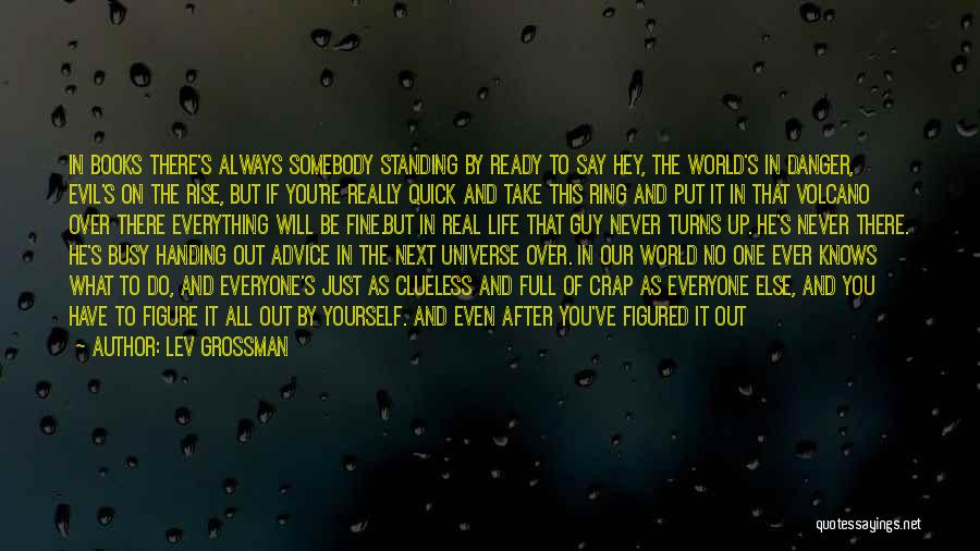 Say Wrong Things Quotes By Lev Grossman
