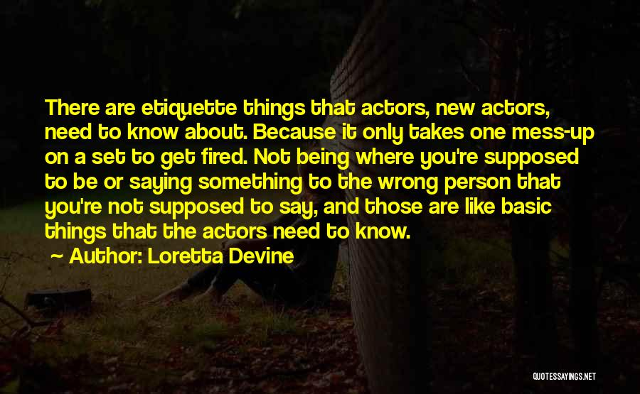 Say Wrong Things Quotes By Loretta Devine