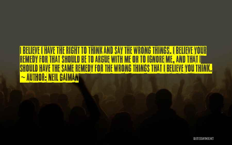 Say Wrong Things Quotes By Neil Gaiman