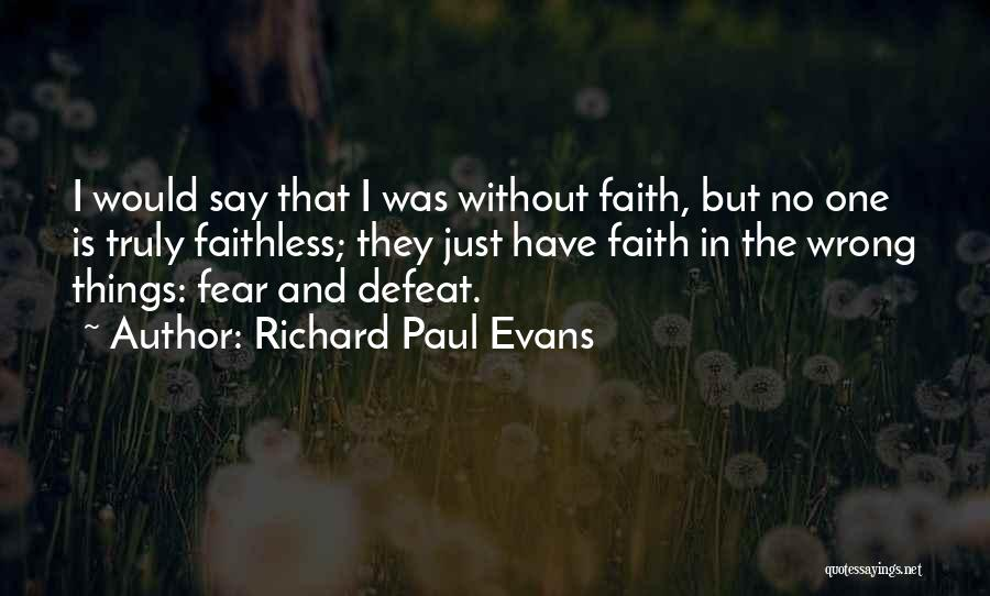 Say Wrong Things Quotes By Richard Paul Evans