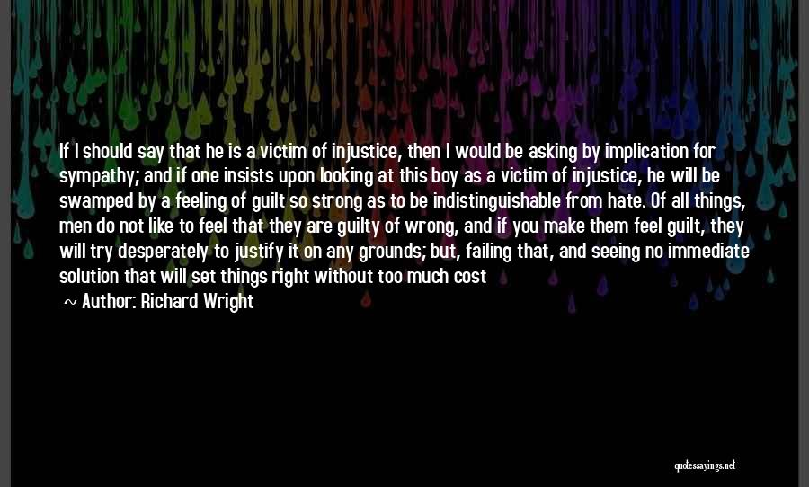 Say Wrong Things Quotes By Richard Wright
