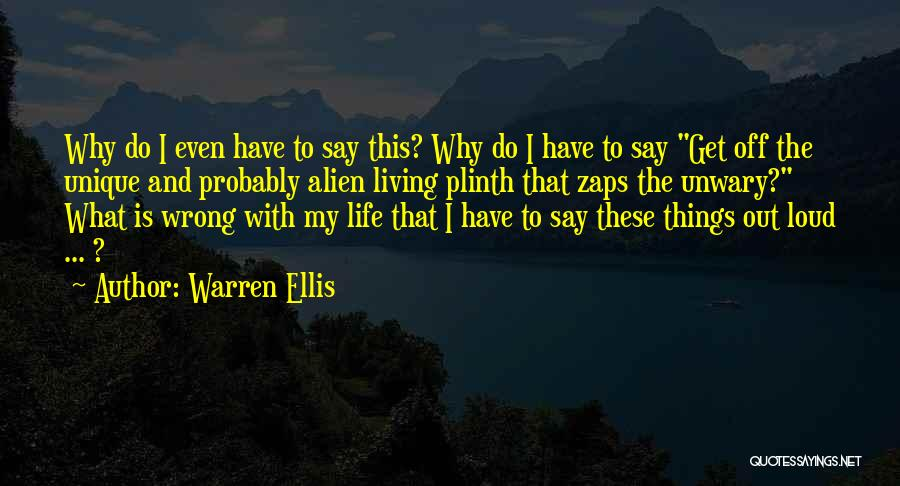 Say Wrong Things Quotes By Warren Ellis