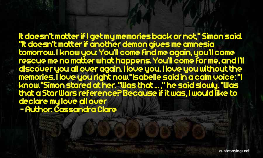 Say You Love Me Quotes By Cassandra Clare