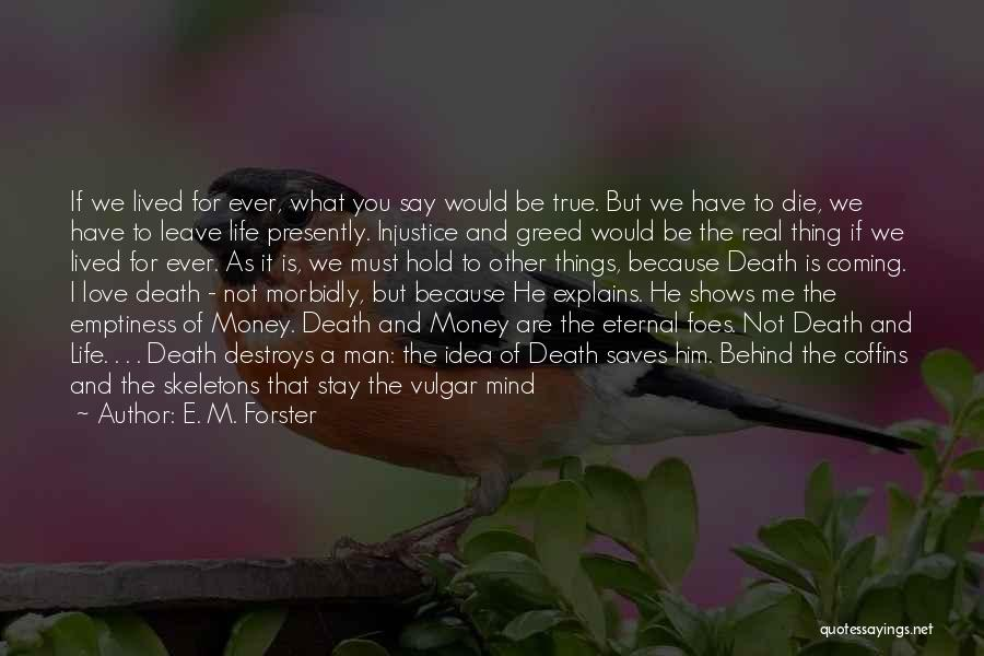 Say You Love Me Quotes By E. M. Forster