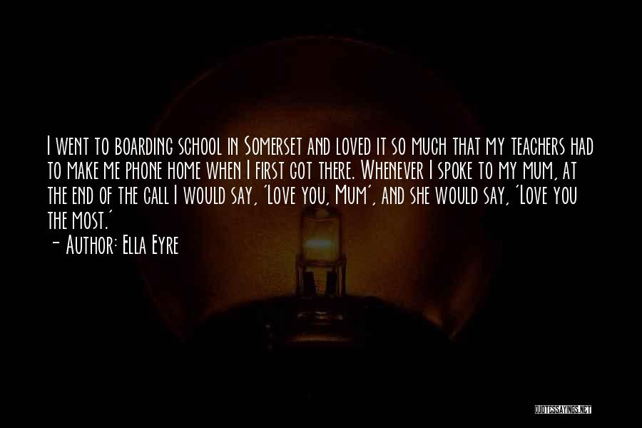 Say You Love Me Quotes By Ella Eyre