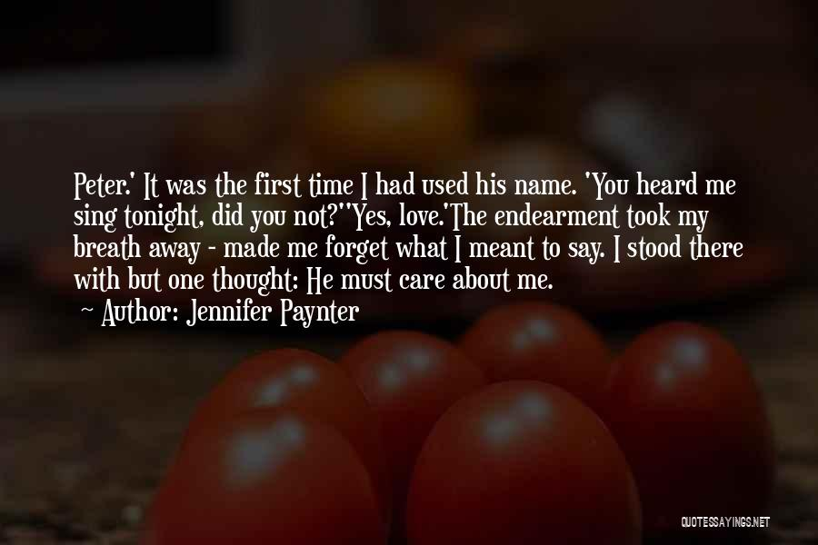 Say You Love Me Quotes By Jennifer Paynter