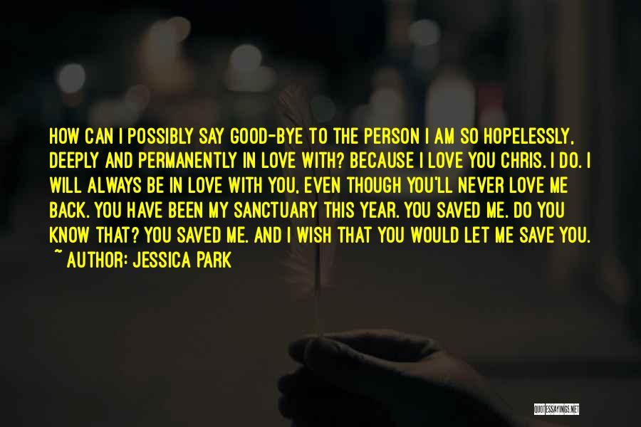 Say You Love Me Quotes By Jessica Park