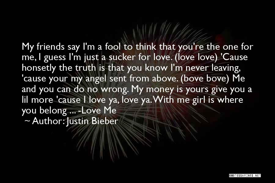 Say You Love Me Quotes By Justin Bieber