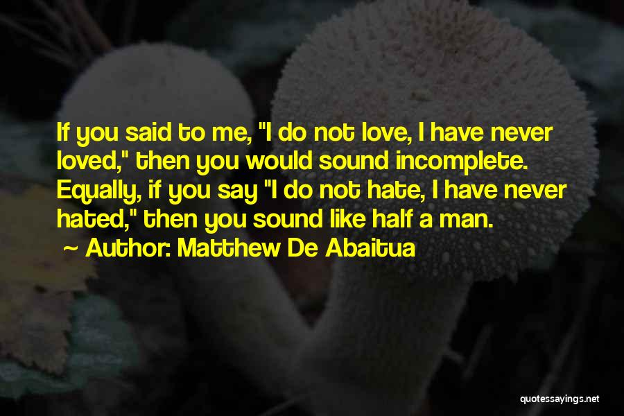 Say You Love Me Quotes By Matthew De Abaitua