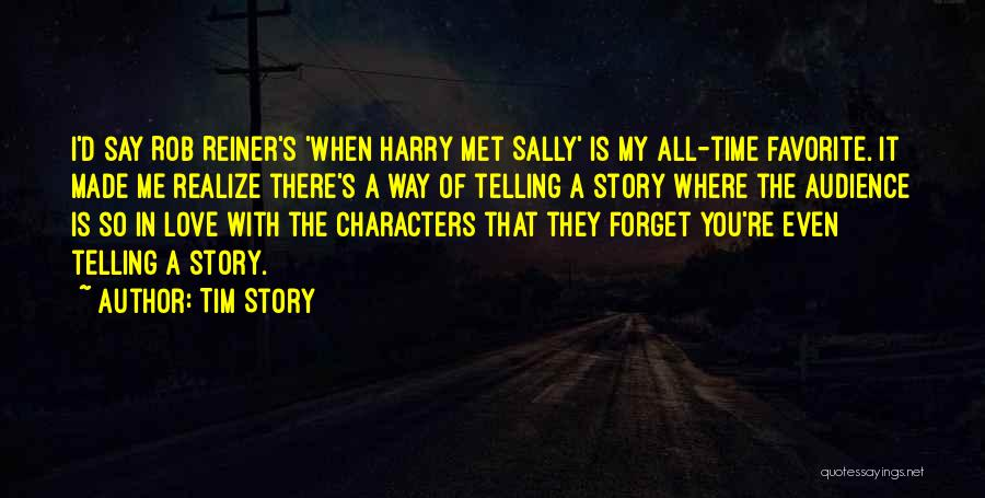 Say You Love Me Quotes By Tim Story