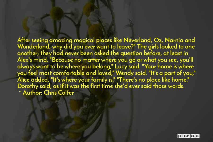 Say You'll Never Go Quotes By Chris Colfer