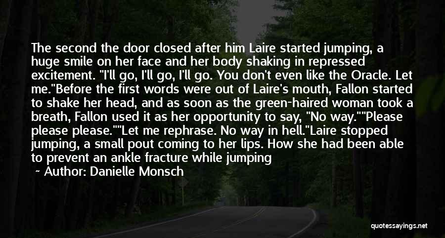Say You'll Never Go Quotes By Danielle Monsch