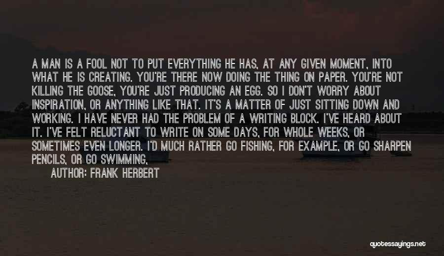 Say You'll Never Go Quotes By Frank Herbert