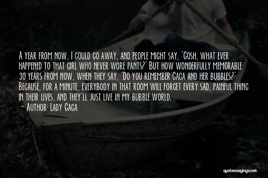 Say You'll Never Go Quotes By Lady Gaga