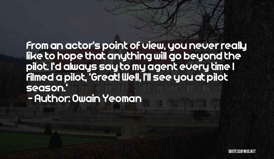 Say You'll Never Go Quotes By Owain Yeoman