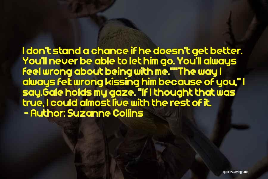 Say You'll Never Go Quotes By Suzanne Collins