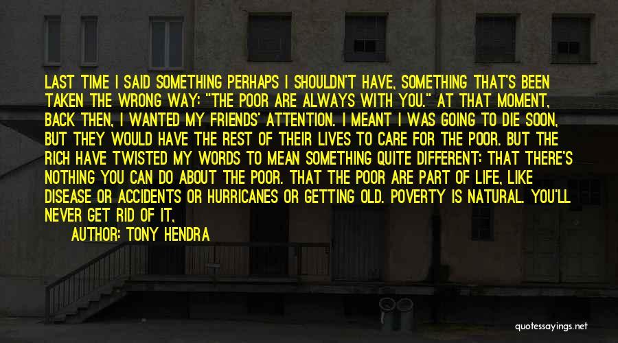 Say You'll Never Go Quotes By Tony Hendra